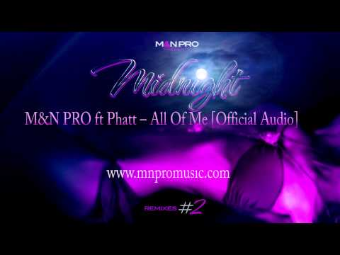 Jonh Legend-All Of Me[Cover]Remix R&Zouk/Kizomba[M&N PRO ft Phatt] 2014 HD