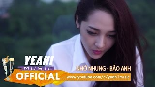 Video clip Nhớ Nhung | Bảo Anh | Official Music Video