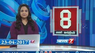 News @ 8PM   23.04.17   News7 Tamil