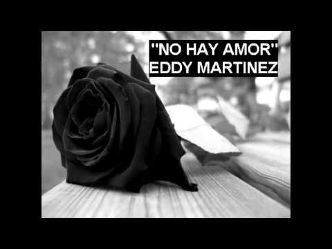 NO HAY AMOR - Eddy martinez
