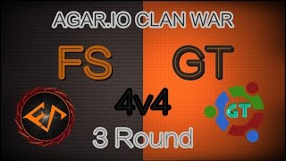 AGAR.IO | Clan War - FS vs GT [6v6 - Round 1-2-3]