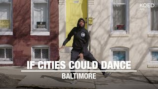 If Cities Could Dance: Baltimore