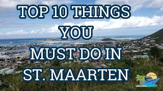 TOP 10 THINGS YOU MUST DO IN ST. MAARTEN | TRAVEL GUIDE