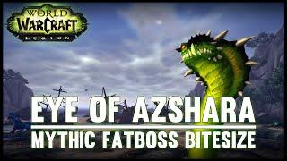 Eye of Azshara Mythic Guide - Fatboss Bitesize