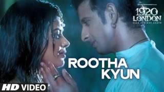 Rootha Kyun Full HD Video Song – 1920 LONDON 2016