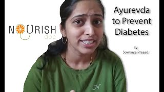 Ayurveda to prevent diabetes by Dr. Sowmya