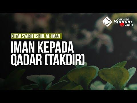 Iman Kepada Qadar (Takdir) - Ustadz Khairullah Anwar Luthfi