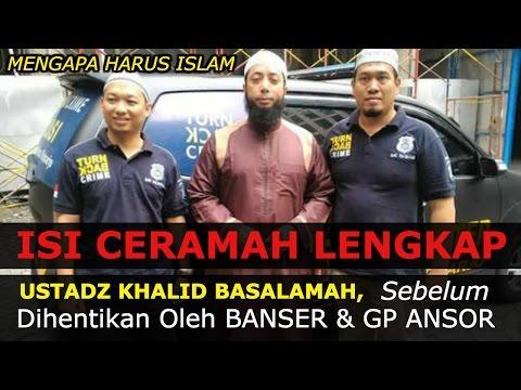 Terbaru! Ceramah Lengkap Ustadz Khalid Basalamah Sebelum Dihentikan Oleh Banser:GP Ansor