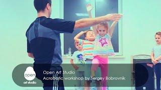 Acrobatic workshop by Sergey Bobrovnik - Open Art Studio