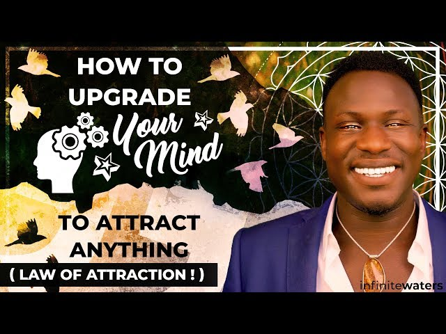 How to Upgrade Your Mind to Attract Anything Law of Attraction! Powerful!