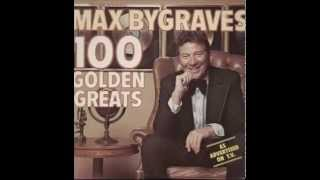 Max Bygraves 100 Golden Hits : From Charmaine to You Need Hands