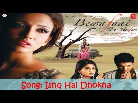 Ishq Hai Dhokha Full Song (bewafaai Ka Aalam) - Agam Kumar Nigam Sad Songs video