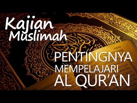 Kajian Muslimah : Pentingnya Mempelajari Al Qur'an - Ustadz Abu Salman