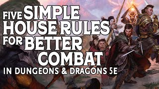 Five Simple House Rules for Better Combat in Dungeons and Dragons 5e