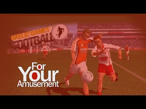 Gaelic Games: Football - For Your Amusement