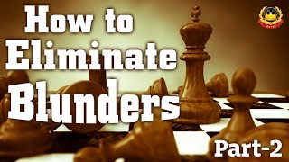 How to Eliminate Blunders? (PART-2)
