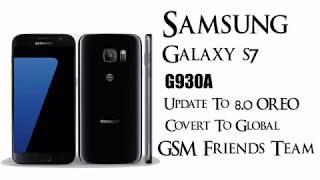 Samsung Galaxy S7 G930A | Update To OREO 8.0 Convert To Global | GSM Friends Team