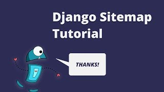 Django Sitemap Tutorial - Help Crawlers Understand Your Website! (2018)