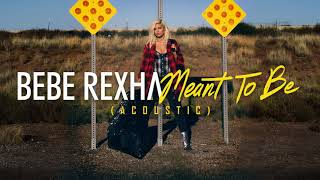 Bebe Rexha Meant To Be Acoustic