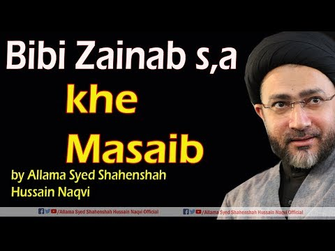 Bibi Zainab (s,a) k Masaib by Allama Syed Shahenshah Hussain