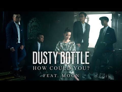 Download Dusty Bottle - 《How Could You?》ft. Moon MV Mp4 baru