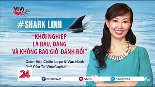 """Shark Linh – """"cá mập kén ăn nhất"""" trong Thương vụ bạc tỷ   VTV24"""