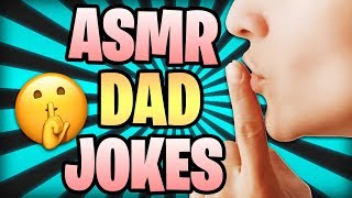 Telling DAD JOKES whilst doing ASMR... *FUNNY*