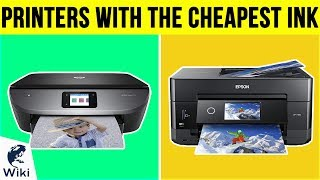 10 Best Printers With The Cheapest Ink 2019