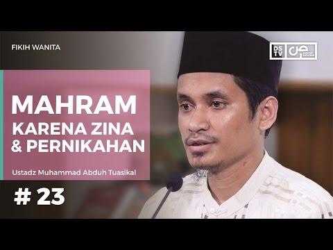 Fikih Wanita (23) - Mahram Karena Zina dan Pernikahan - Ustadz M Abduh Tuasikal