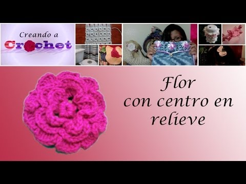 Flor con centro en relieve- Tutorial de tejido crochet