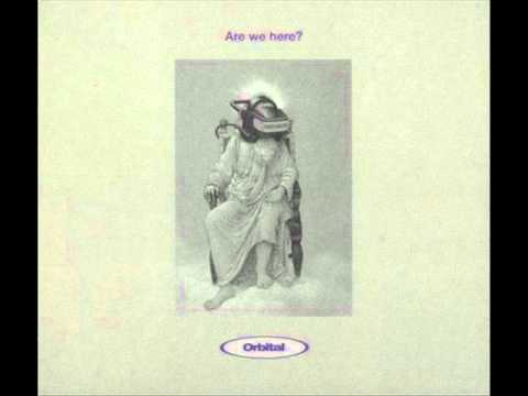 Orbital - Are We Here? [Who are they?]