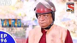 Y.A.R.O Ka Tashan - यारों का टशन - Episode 96 - 6th December, 2016