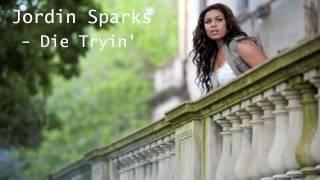 Watch Jordin Sparks Die Tryin video