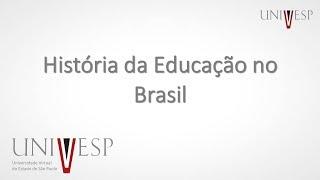 História da Educação no Brasil - Aula 1 - Introdução à disciplina