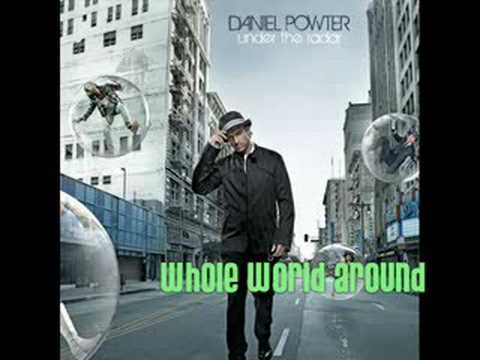 Daniel Powter - You Got The Whole World Around