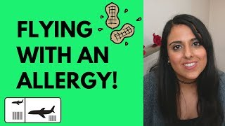 FLYING WITH A FOOD ALLERGY IN 2019? MY TOP TIPS!