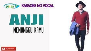 Menunggu kamu - anji no vocal karaoke