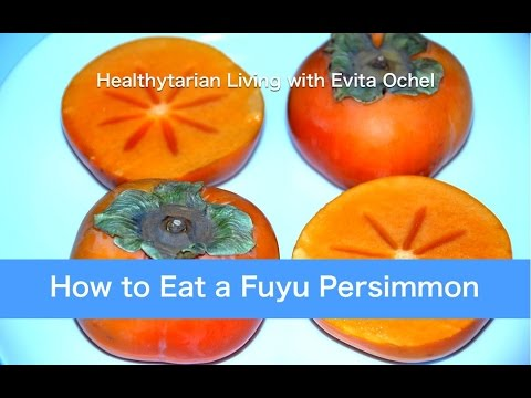 How to eat a Fuyu Persimmon - Tips & Preparation
