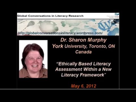 "SHARON MURPHY - ""Ethically Based Literacy Assessment Within a New Literacy Framework"""