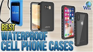 8 Best Waterproof Cell Phone Cases 2018