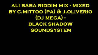 Ali baba riddim mix (Black Shadow Soundsystem)