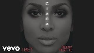 Ciara - I Bet ft. T.I.