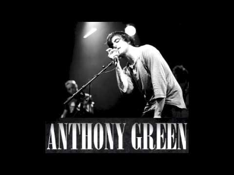 Anthony Green - The More You Get The Less You Are