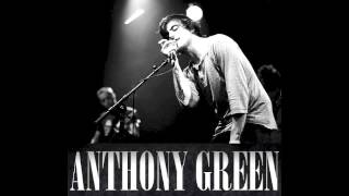 Watch Anthony Green The More You Get The Less You Are video