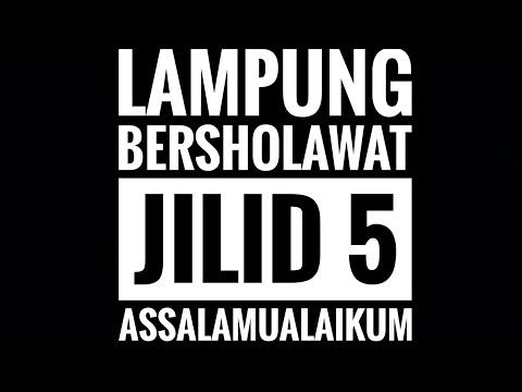 LAMPUNG BERSHOLAWAT JILID 5 ASSALAMUALAIKUM(NEW AL ULYA)