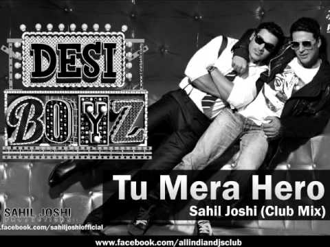 Desi Boyz - Tu Mera Hero (sahil Joshi Club Mix) [subha Hone Na De By Mika Singh] video
