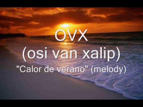 Calor de verano - OVX (osi van xalip)