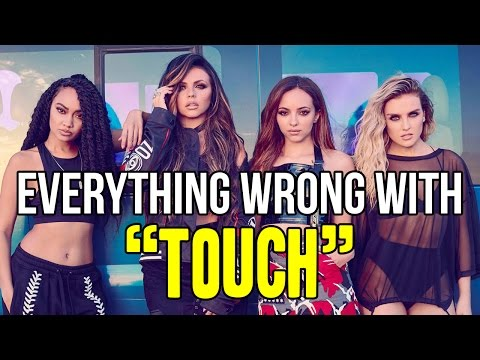 "Everything Wrong With Little Mix - ""Touch"""