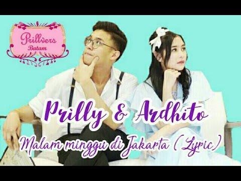 Prilly Latuconsina Ft Ardhito Pramono -Malam Minggu di Jakarta [Lyric]