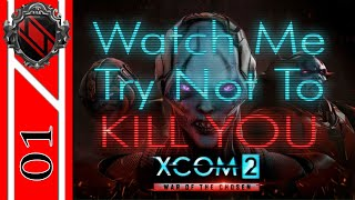 01 Watch Me Try Not To Kill You a XCOM 2 war of the Chosen let